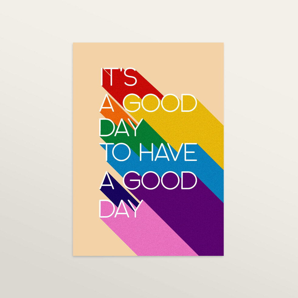 It's A Good Day - Art Print - large A2 print only
