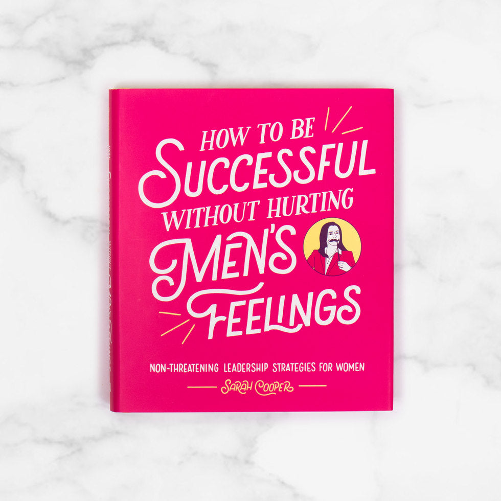 How To Be Successful Without Hurting Men's Feelings