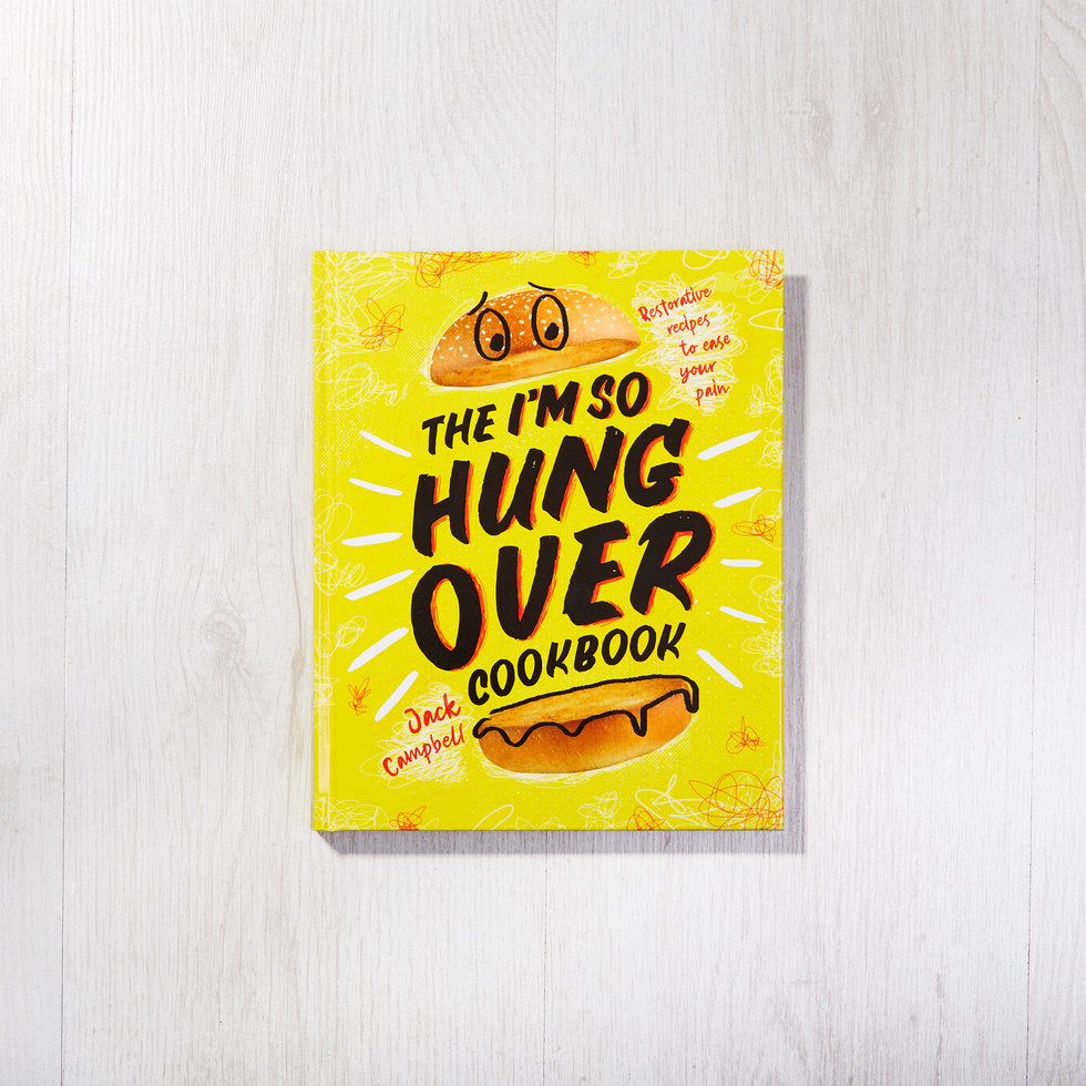 The I'm So Hungover Cookbook