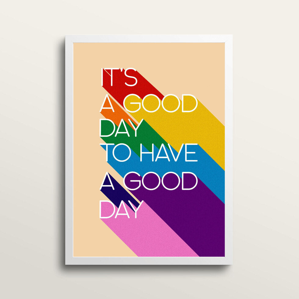 It's A Good Day - Art Print - in medium A3 white frame