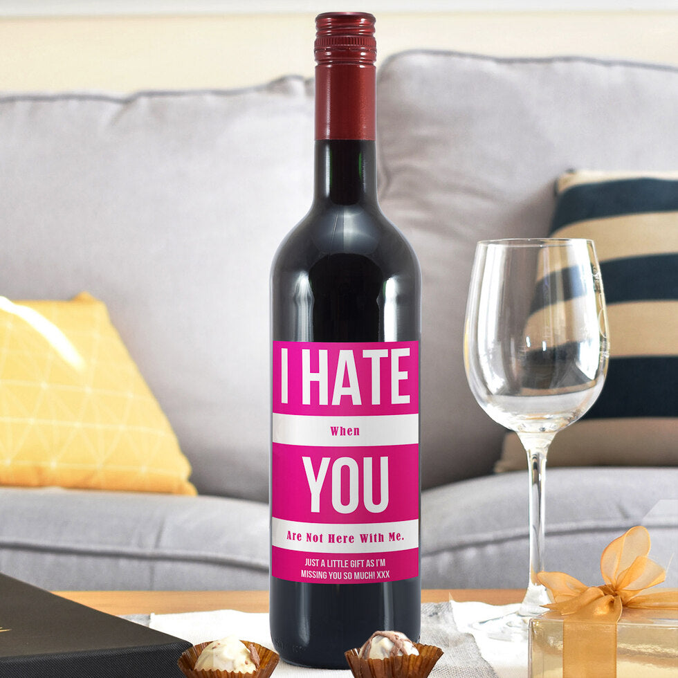 I Hate You Wine - Personalised Wine