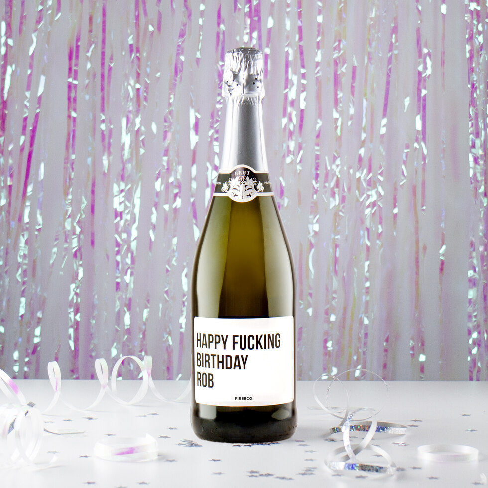 Happy F*cking Whatever Prosecco