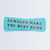 Females make the best buds Sticker