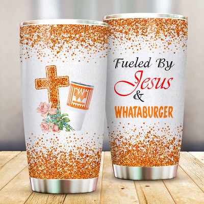 Fueled By Jesus And Whataburger Personalized Travel Tumblers Coffee Cups