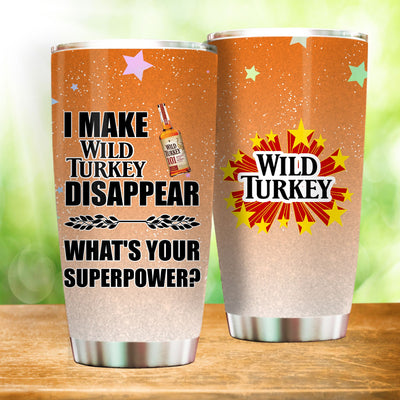I Make Wild Turkey Disappear What's Your Superpower Personalized Travel Tumblers Coffee Cups