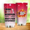 I Make Ketel One Disappear What's Your Superpower Personalized Travel Tumblers Coffee Cups