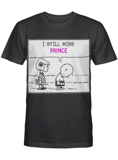 I Still Miss Prince T-shirt Best Gift for Purple Fans T-shirt