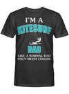 I'm A Kitesurf Dad Like Normal Dad Only Much Cooler T-shirt