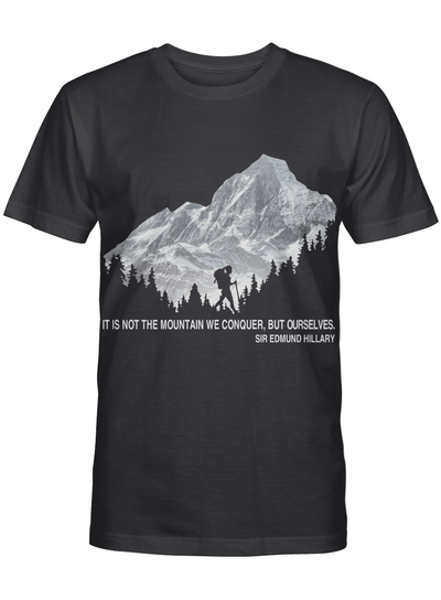It Is Not The Mountain We Conquer But Ourselves Hiking 2 T Shirt