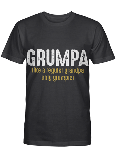 Grumpa Like A Regular Grandpa Only Grumpier T Shirt