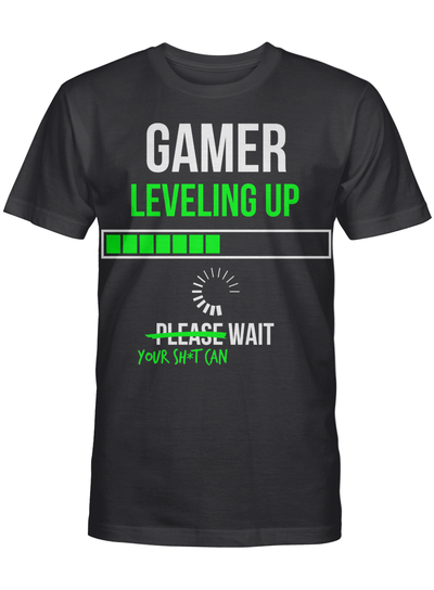 Gamer Leveling Up Your Shit Can Wait Funny Gaming Hobby Men T Shirt