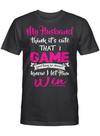 My Husband Think It's Cute I Game Funny Couple Wife Gaming players T Shirt