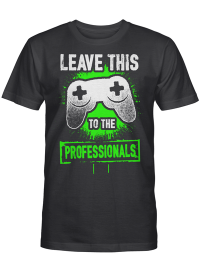 Leave This To The Professionals Game Controller Retro 2D Gaming Player T Shirt