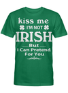 I M Not Irish But I Can Pretend For You 2 T Shirt