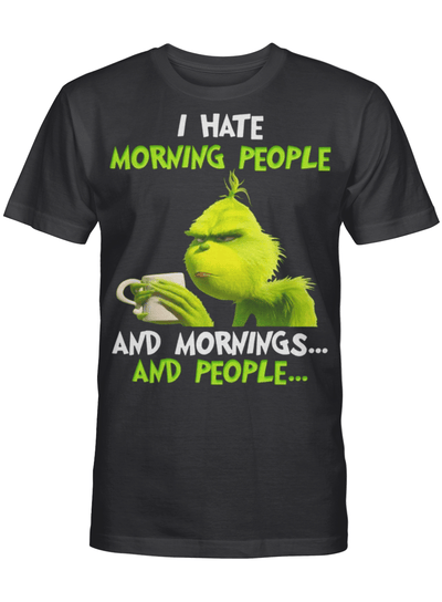 I Hate Morning People And Mornings And People Anti Social Mood T Shirt