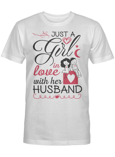 Just A Girl In Love With Her Husband Gift For Married Couple T Shirt
