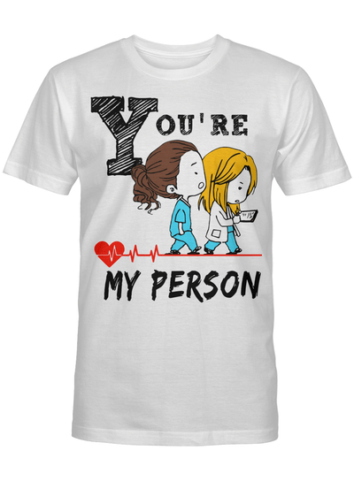 Funny Anatomy Saying You're My Person White and Grey Colors T Shirt