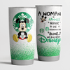 A Woman Cannot Survive On Starbucks Alone She Also Needs Disney Fan Tumbler Cup