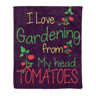 I Love Gardening From My Head Tomatoes - Fleece Blanket