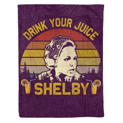 Drink Your Juice Shelby - You Need To Calm The Fck Down Funny Saying - Fleece Blanket
