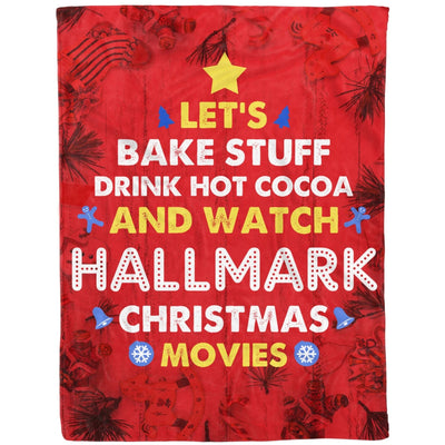Lets Bake Stuff Drink Hot Cocoa and Watch Christmas Movies - Fleece Blanket