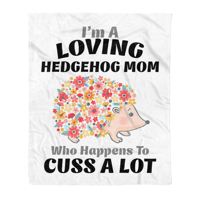 I'm A Loving Hedgehog Mom Who Happens To Cuss A Lot - Premium Fleece Blanket