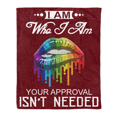 I am Who I Am Your Approval Isn't Needed - Fleece Blanket