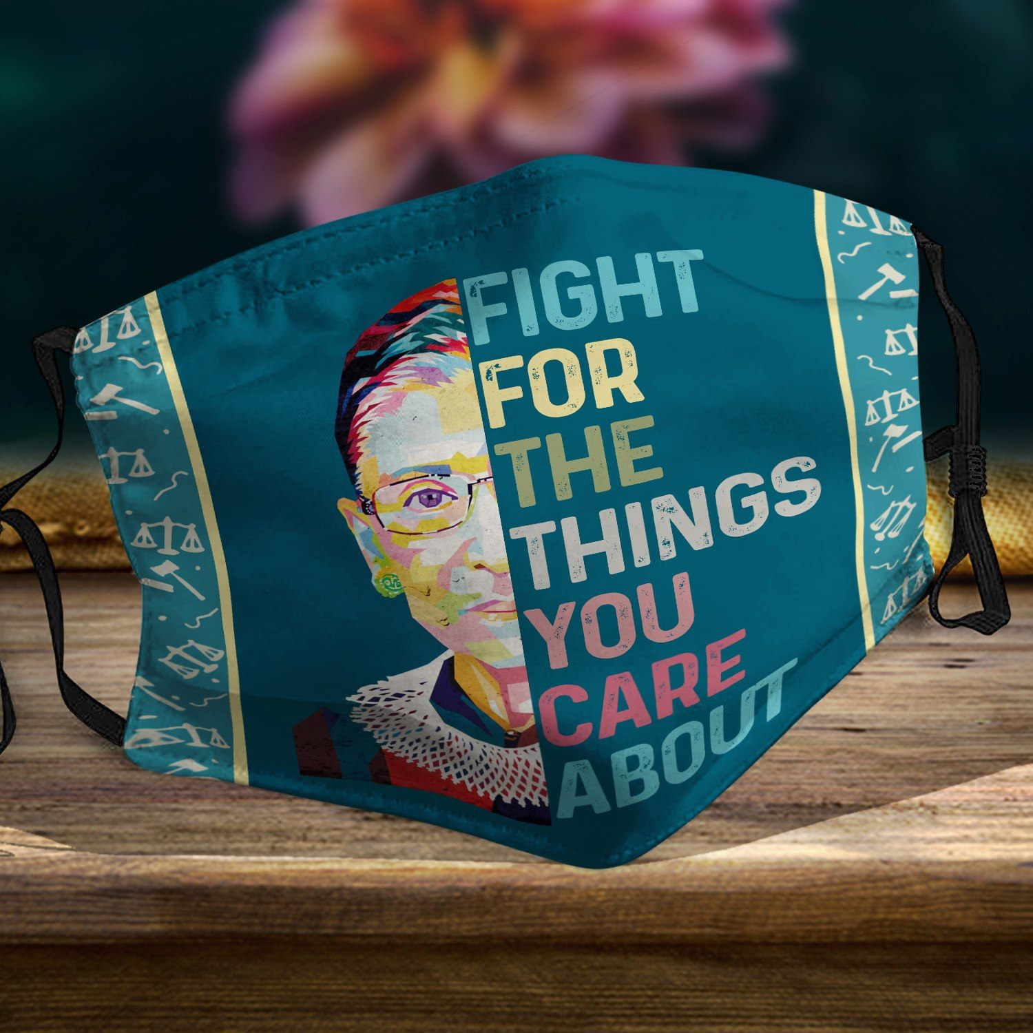 Fight for the things you care about - Ruth Bader Ginsburg Notorious RBG 3