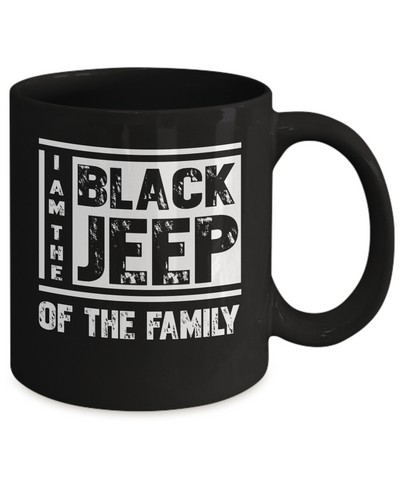 I'm The Black Jeep Of The Family New Mugs