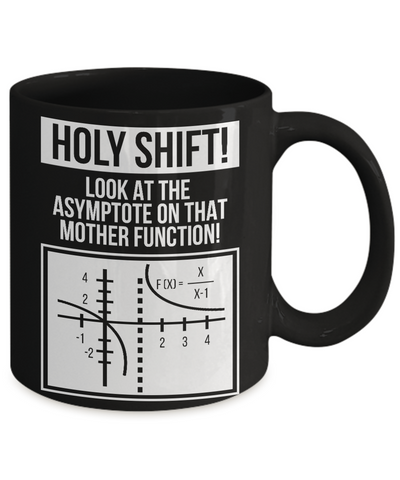 Holy Shift Look At Asymptote On Mother Function New Mugs