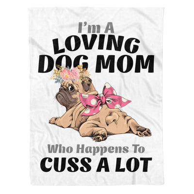 I'm A Loving Dog Mom Who Happens To Cuss A Lot - Premium Fleece Blanket