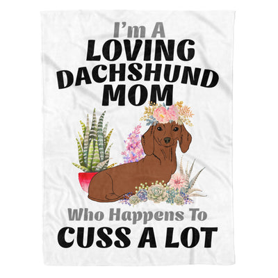 I'm A Loving Dachshund Mom Who Happens To Cuss A Lot - Premium Fleece Blanket