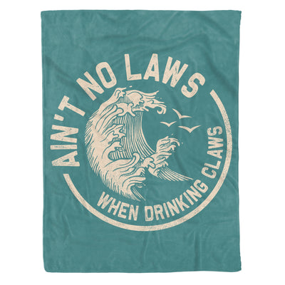 Ain't no laws when drinking claws - Fleece Blanket
