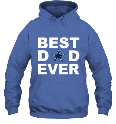 Best Dad Ever Dallas Cowboys Fan Gift Ideas Hoodie image picture photo