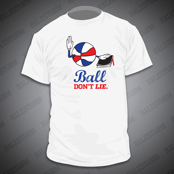 """Ball don't lie"" - Halestormsportsstore"