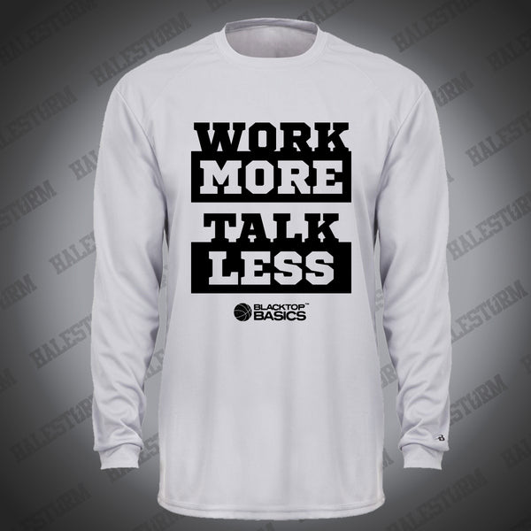 Work More - Talk Less - Dry Fit - Halestormsportsstore