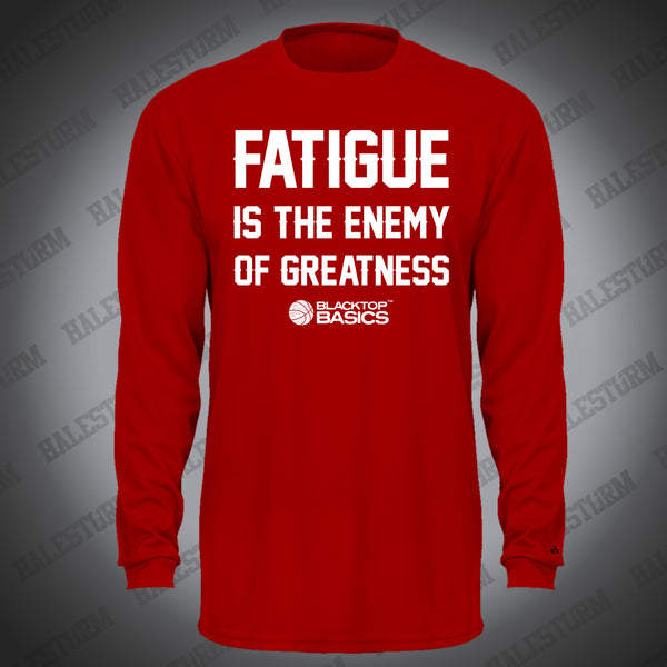Fatigue is the enemy - Halestormsportsstore