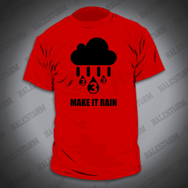 Make it Rain - Halestormsportsstore