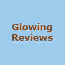 Glowing Reviews