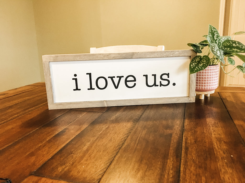 Grey I Love Us wood sign