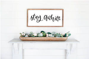 DIY Stay Awhile Sign