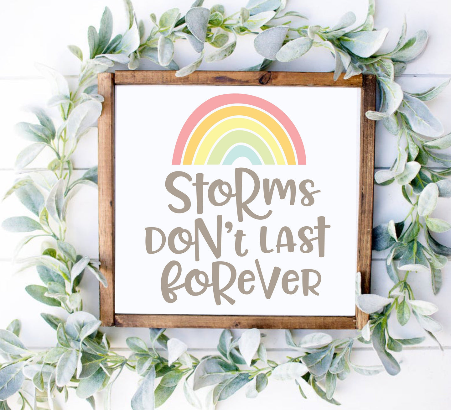 DIY Rainbow Storms Don't Last Forever Sign