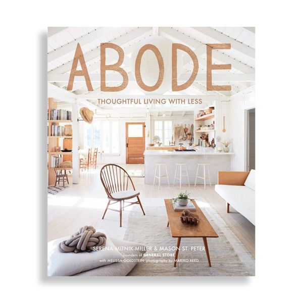 Abode. Thoughtful Living with Less