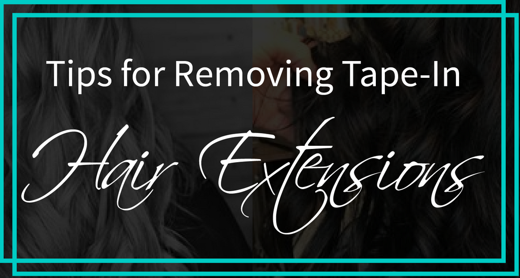 Tips for Removing Tape-In Hair Extensions