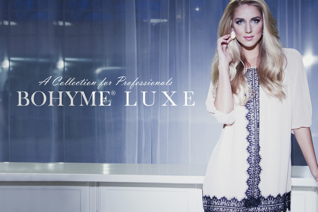 Bohyme Luxe - A Collection Exclusive for Professionals