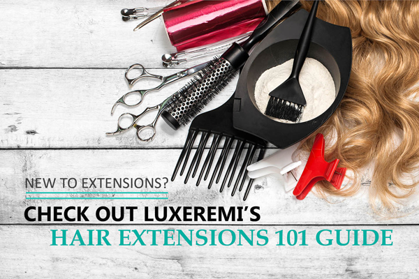 Luxeremi's Hair Extension Guide
