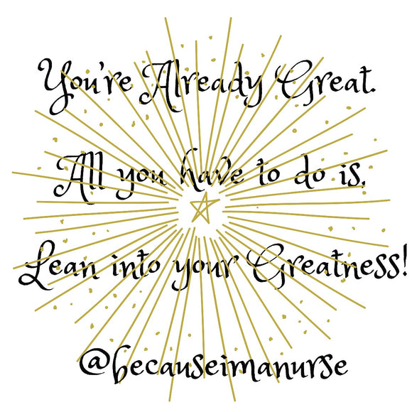 You're Already Great, Lean Into Your Greatness