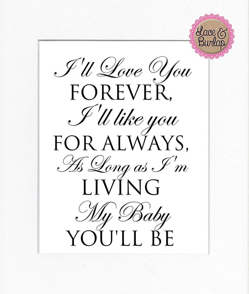 8x10 UNFRAMED PRINT I'll Love You Forever/Print Sign UNFRAMED/Nursery Wall Children's Bedroom Decor Modern Contemporary Sign Print Kid's Room White