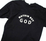 The Original Nothin But God Tee - Black