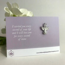 Load image into Gallery viewer, Remembrance Angel Pin Brooch with 'I carried you every second of your life and I will love you for every second of mine'  Message Card